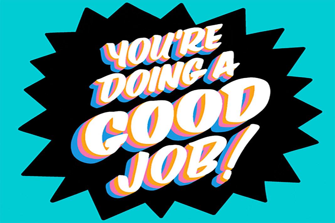 Schrift: Youre doing a good Job!